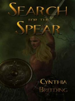 Search for the Spear [Immortal Knights Book I]