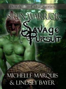 Savage Pursuit [Siren Warrior Series Book 5]