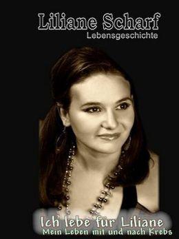 Liliane Scharf - Ich lebe für Liliane