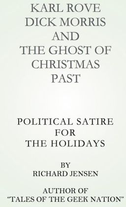Karl Rove, Dick Morris and The Ghost of Christmas Past.