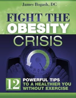 Fight the Obesity Crisis: Powerful Tips to a Healthier You Without Exercise