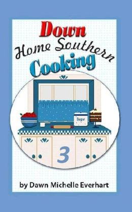 Down Home Southern Cooking 3
