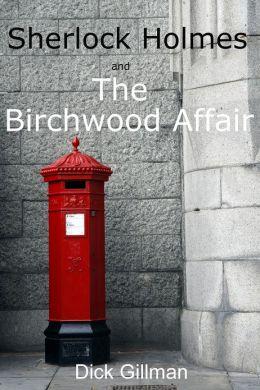 Sherlock Holmes and The Birchwood Affair