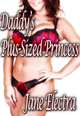 Daddy's Plus-Sized Princess (Pseudo-Incest Taboo)