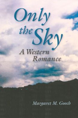 Only the Sky: A Western Romance