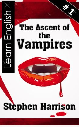 The Ascent of the Vampires: Book One
