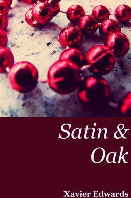 Satin & Oak
