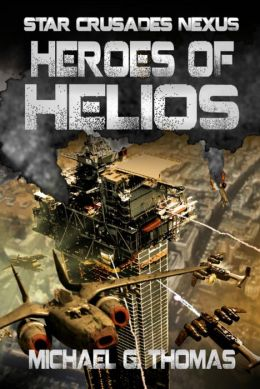 Heroes of Helios (Star Crusades Nexus, Book 3)