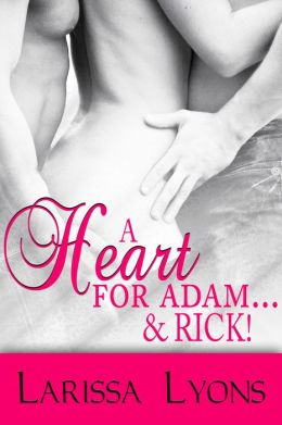 A Heart for Adam...& Rick (Contemporary Menage Erotica)