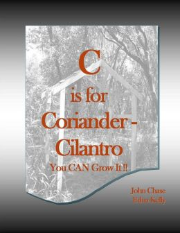C is for Coriander: Cilantro