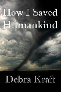 How I Saved Humankind