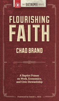 Flourishing Faith: A Baptist Primer on Work, Economics, and Civic Stewardship