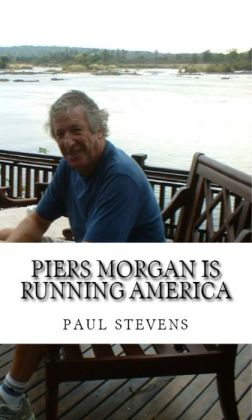Piers Morgan is Running America