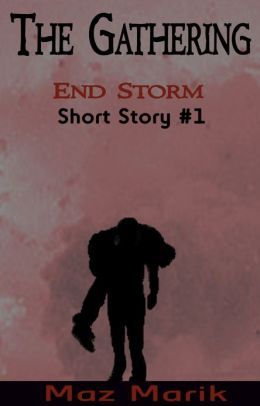 The Gathering: End Storm Short Story #1