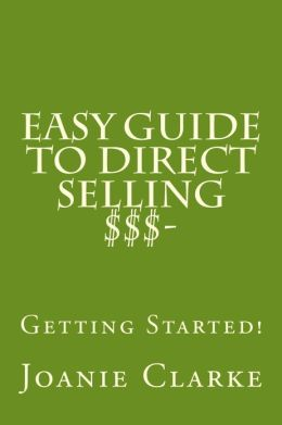 Easy Guide to Direct Selling $$$: Getting Started!