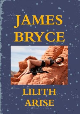 Lilith Arise (Lorimer Jack adventure 2)