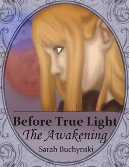 Before True Light: The Awakening 2nd Edition