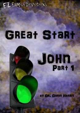 Great Start-John Part 1: EZ Family Devotions