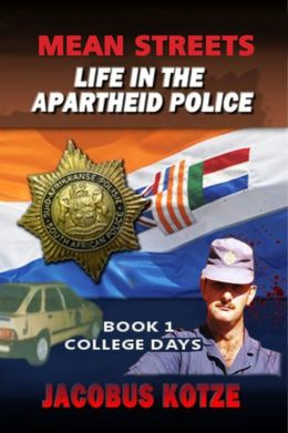 Mean Streets: Life in the Apartheid Police