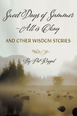 Sweet Days of Summer: All is Okay and Other Wisdom Stories