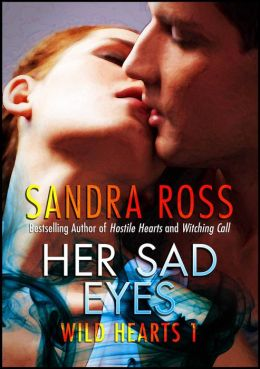 Her Sad Eyes: Wild Hearts 1