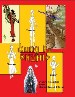 Kung Fu Shuffle..A Mystery Times Kids Series (Stories Geared 4 Boys)
