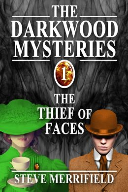The Darkwood Mysteries: The Thief of Faces