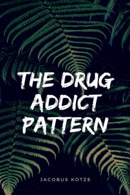 The Drug Addict Pattern