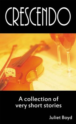 Crescendo: A Collection Of Very Short Stories