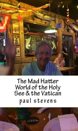 The Mad Hatter World of the Holy See & the Vatican