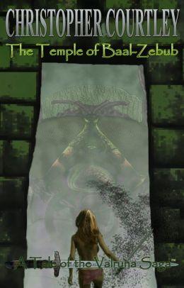 The Temple of Baal-Zebub (Tale I of the Valruna Saga)
