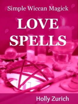Simple Wiccan Magick Love Spells