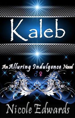 Kaleb: An Alluring Indulgence Novel