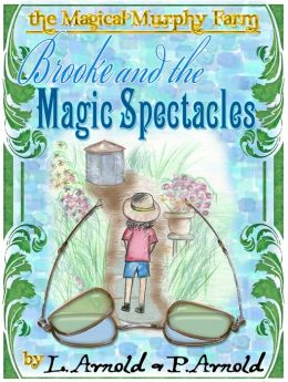 Brooke and the Magic Spectacles (Magical Murphy Farm Series 1)
