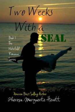Two Weeks With a SEAL: Book 1 The Wakefield Romance Series