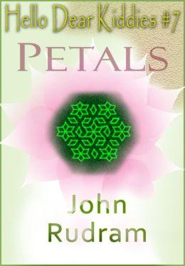 Hello Dear Kiddies #7: Petals