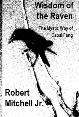 Wisdom of the Raven: The Mystic Way of Cabal Fang