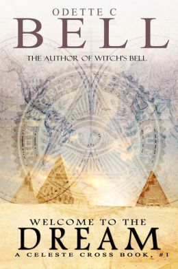 Welcome to the Dream (A Celeste Cross Book, #1)