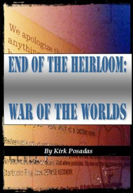 End of the Heirloom: War of the Worlds