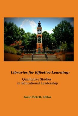 Libraries for Effective Learning: Qualitative Studies in Educational Leadership