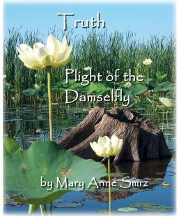 Truth, Plight of the Damselfly
