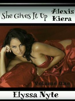 She Gives It Up: Volume One