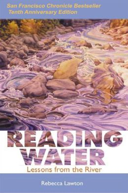 Reading Water: Lessons from the River