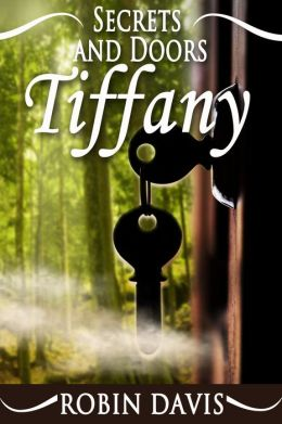 Tiffany (Book 2 of Secrets and Doors)