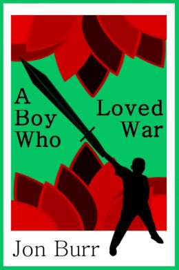 A Boy Who Loved War