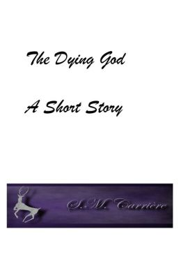 The Dying God: A Short Story