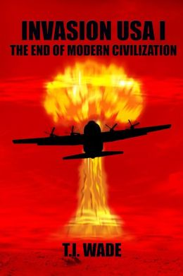 Invasion USA I: The End of Modern Civilization