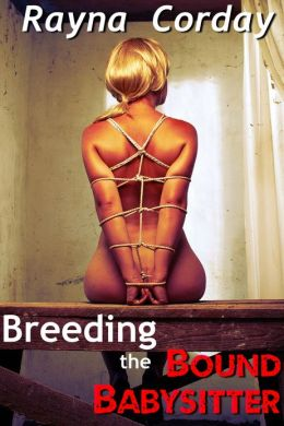 Breeding the Bound Babysitter (BDSM / Impregnation)