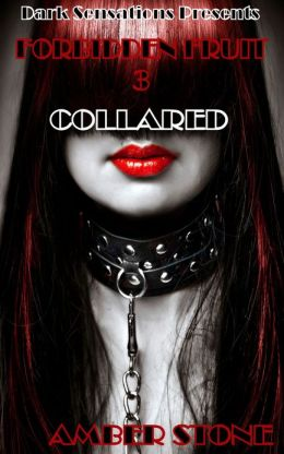 Forbidden Fruit: Collared