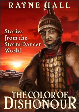 The Colour of Dishonour: Stories from the Storm Dancer World